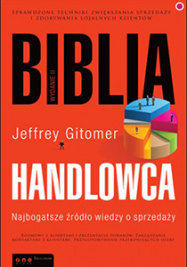 Biblia handlowca. Najbogatsze źródło wiedzy o sprzedaży. - Jeffrey Gitomer