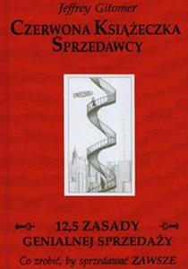 Czerwona Książeczka Sprzedawcy. 12,5 zasady genialnej sprzedaży Jeffrey Gitomer