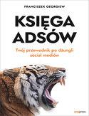 Księga Adsów. Twój przewodnik po dżungli social mediów
