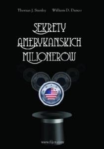 Sekrety amerykańskich milionerów William D. Danko, Thomas J. Stanley