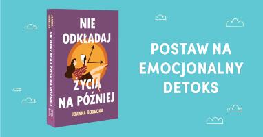 rosnijwsile.pl Nie odkładaj życia na później Joanna Godecka