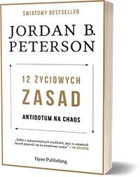 12 życiowych zasad. Antidotum na chaos Jordan Bernt Peterson