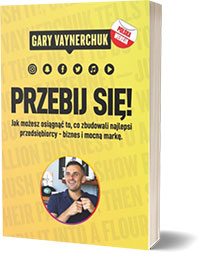 Przebij Się! Gary Vaynerchuk