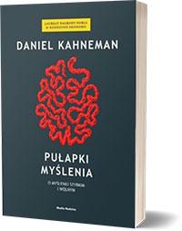 Pułapki myślenia - myślenie szybkie i wolne Daniel Kahneman