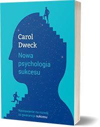 Nowa psychologia sukcesu Carol S Dweck