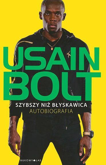 Szybszy niż błyskawica. Autobiografia - Usain Bolt
