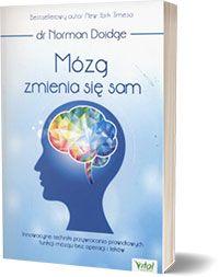 Mózg zmienia się sam. Innowacyjne techniki... Norman Doidge