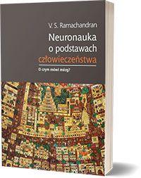 Neuronauka o podstawach człowieczeństwa S Vilayanur Ramachandran