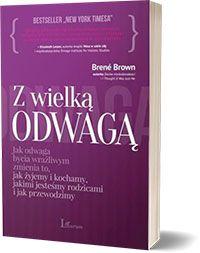 Z wielką odwagą Brene Brown