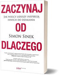 Zaczynaj od DLACZEGO Simon Sinek