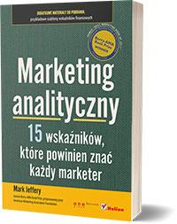 Marketing analityczny. Piętnaście wskaźników, które powinien znać każdy marketer - Jeffery Mark