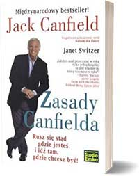 Zasady Canfielda. Rusz się stąd gdzie jesteś i idź tam, gdzie chcesz być!