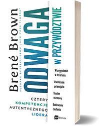 Odwaga w przywództwie. Cztery kompetencje autentycznego lidera - Brené Brown
