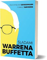 Śladami Warrena Buffetta - Przemysław Gerschmann, Tomasz Jaroszek