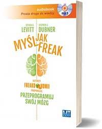 Myśl jak FREAK! - Steven D Levitt