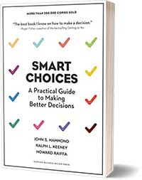 Smart Choices: A Practical Guide to Making Better Decisions - John S Hammond, Ralph L Keeney, Howard Raiffa