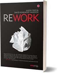 Rework- Fried Jason , Heinemeier Hansson David