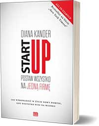Startup. Postaw wszystko na jedną firmę - Diana Kander