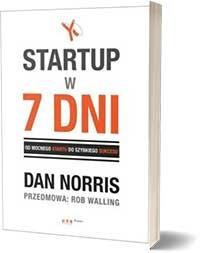 Startup w 7 dni. Od mocnego startu-do-szybkiego sukcesu - Norris Dan
