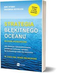 Strategia błękitnego oceanu. Wydanie rozszerzone Renee Mauborgne Kim W Chan