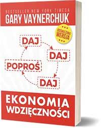 Ekonomia wdzięczności - Gary Vaynerchuk