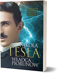 Tesla. Władca piorunów - Przemysław Słowiński Krzysztof K Słowiński