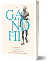 Gandhi. Autobiografia. Dzieje moich poszukiwań prawdy - Mahatma Gandhi