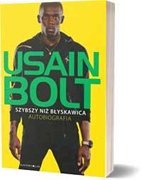 Usain Bolt, szybszy niż błyskawica. Autobiografia - Usain Bolt