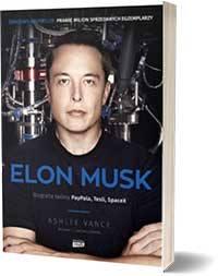 Elon Musk. Biografia twórcy PayPal, Tesla... - Vance Ashlee