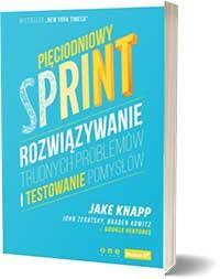 Pięciodniowy sprint Braden Kowitz Jake Knapp John Zeratsky