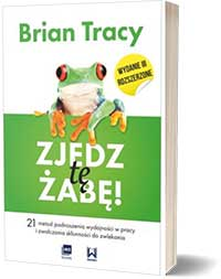 Zjedz tę żabę! Brian Tracy
