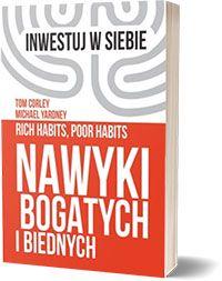 Nawyki bogatych i biednych - Michael Yardney Tom Corley