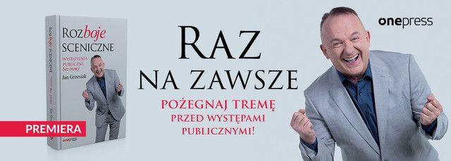 Premiera Rozboje sceniczne. Wystąpienia publiczne bez tremy. - Jan Grzesiak