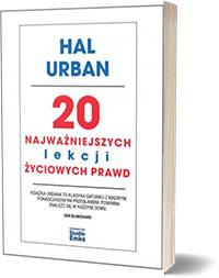 20 najważniejszych lekcji życiowych prawd - Hal Urban