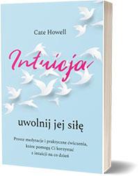 Intuicja. Uwolnij jej siłę - Cate Howell
