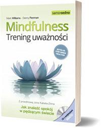 Samo Sedno. Mindfulness. Trening uważności. - Danny Penman