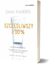 Szczęśliwszy o 10% - Dan Harris
