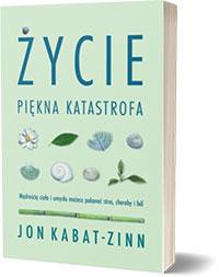 Życie piękna katastrofa Jon Kabat-Zinn