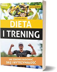 Dieta i trening - Katarzyna Biłous