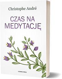 Czas na medytację,. - André Christophe