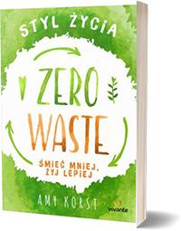 Styl życia Zero Waste - Amy Korst
