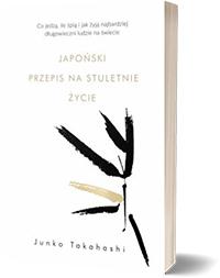 Japoński przepis na stuletnie życie - Junko Takahashi