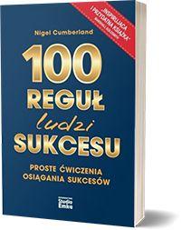 100 reguł ludzi sukcesu - Nigel Cumberland