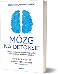 Mózg na detoksie. - David Perlmutter MD, Austin Perlmutter MD, Kristin Loberg