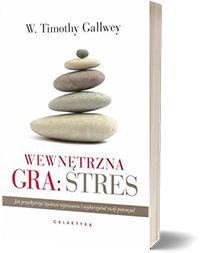 Wewnętrzna Gra: Stres - W Thimothy Gallwey