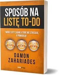 Sposób na listę to-do. Twórz listy zadań, które nie stresują a pomagają! - Damon Zahariades