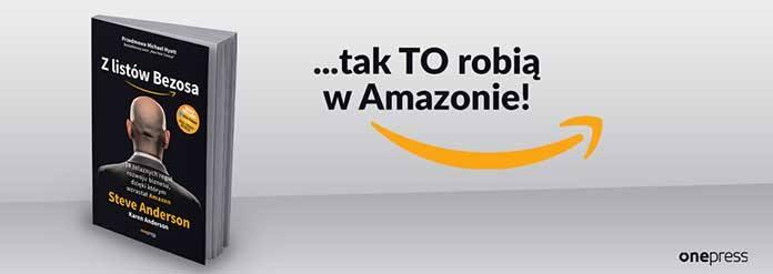Z listów Bezosa. 14 żelaznych reguł rozwoju biznesu, dzięki którym wzrastał Amazon Autorzy: Steve Anderson, Karen Anderson